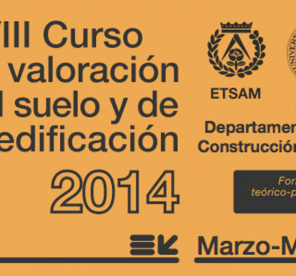 XVIII Curso de valoración de suelo y edificación de la Universidad Politécnica de Madrid
